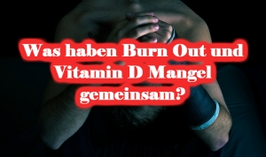Burn Out und Vitamin D