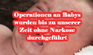 Operationen an Babys